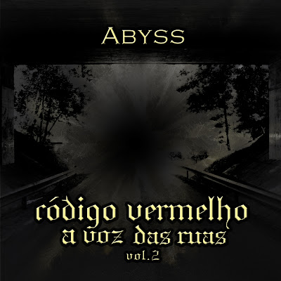 """Abyss -  """"Codigo Vermelho Vol 2 A Voz das Ruas"""""""