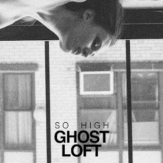 "Ghost Loft's ""So High"""