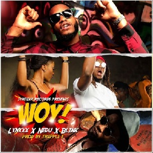 Download & Watch Woy By Nedu Ft Lynxxx & Blink