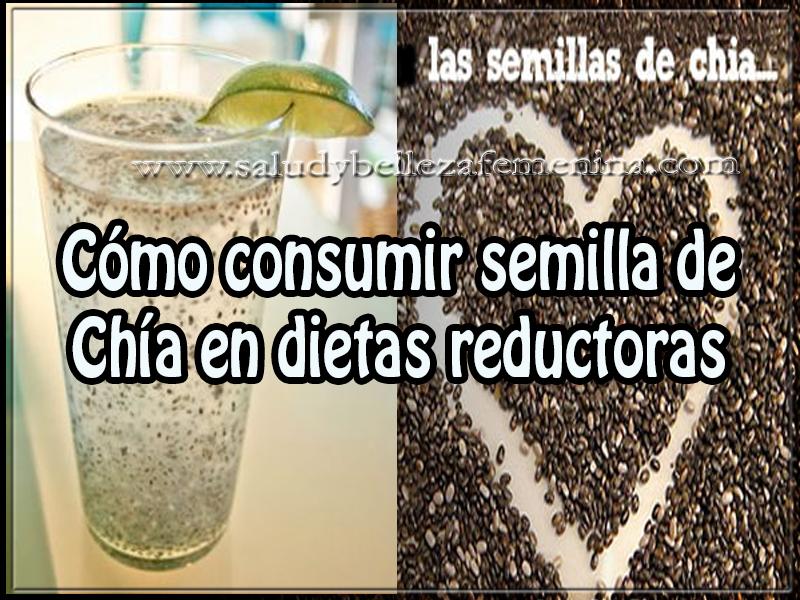 Bebidas para adelgazar, cómo consumir semilla de Chía en dietas reductoras