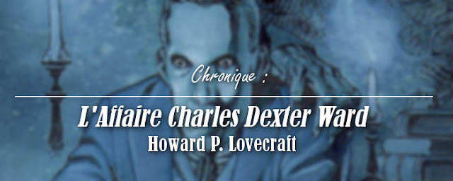 affaire-charles-dexter-ward-howard-lovecraft-horreur-fantastique