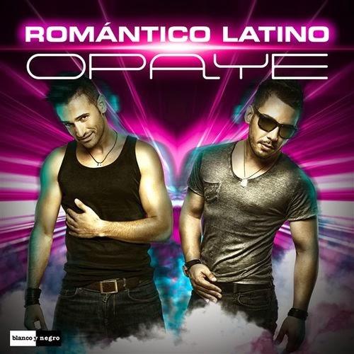 Romantico Latino - Opaye