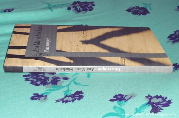 Resenha, livro, Para sempre, Ana Maria Machado, Alfaguara, trechos