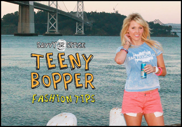 SavvySpiceTeeny+Bopper+Fashion+Tips