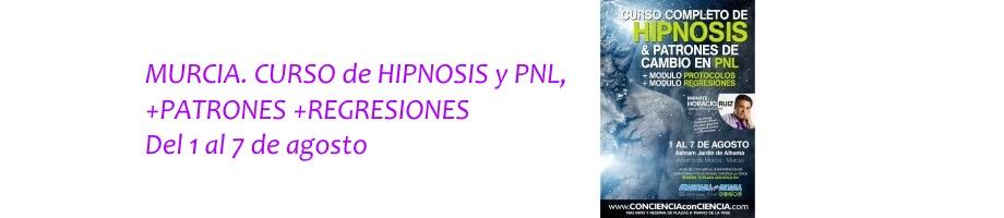 MURCIA. CURSO de HIPNOSIS y PNL. 1 al 7 AGOSTO