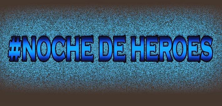 Noche de Heroes en Delta El Tigre