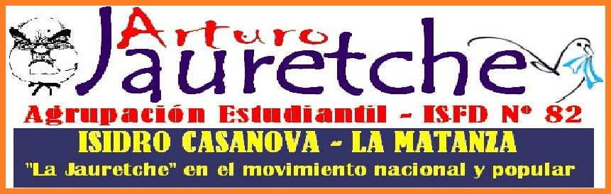 """Agrupación Estudiantil del I.S.F.D N ° 82 """"Arturo Jauretche"""""""