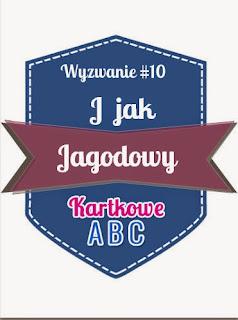 http://kartkoweabc.blogspot.com/2015/05/wyzwanie-10-j-jak-jagodowy.html