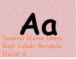 Senarai Nama Islam Bayi Bermula Huruf A