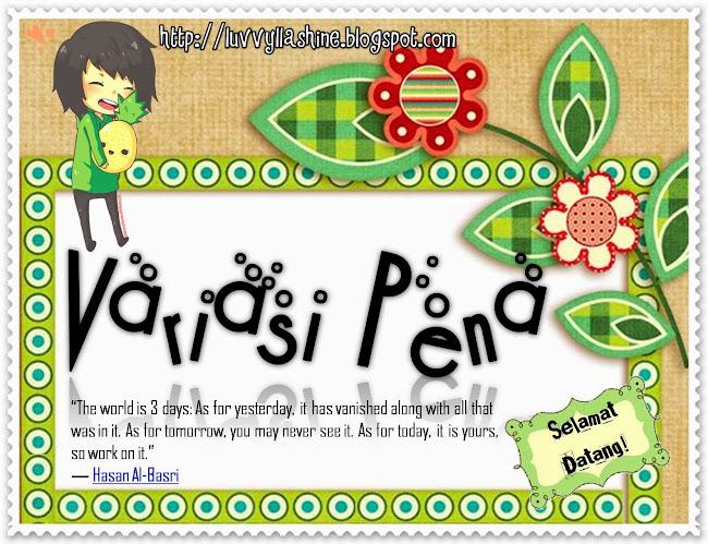 ~ Variasi Pena ~
