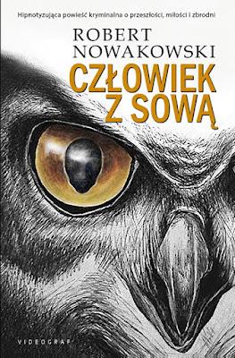 """""""Człowiek z sową"""" - Robert Nowakowski"""