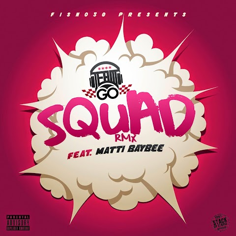 SONG REVIEW: #TeamGo - Squad (Remix) [Feat.Matti Baybee]