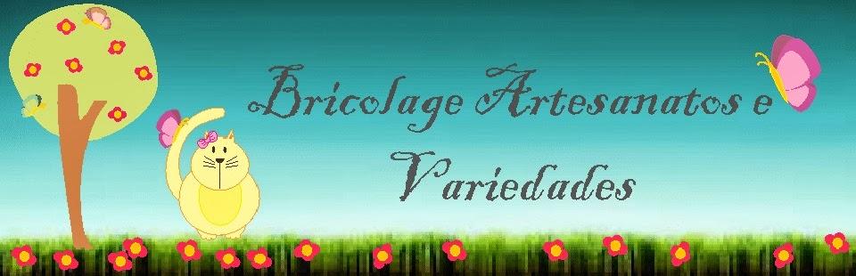 Bricolage Artesanatos e Variedades