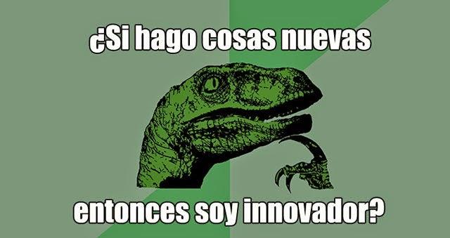 Hacer cosas nuevas no es innovación