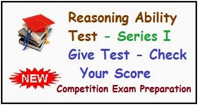 Reasoning Ability Test- For  Competition Exams Preparation -Mock Test - Check Your Test Score- Series I