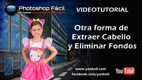 eliminar fondos, extraer cabello, photoshop, fotografia, videotutorial, tutorial, yanko0