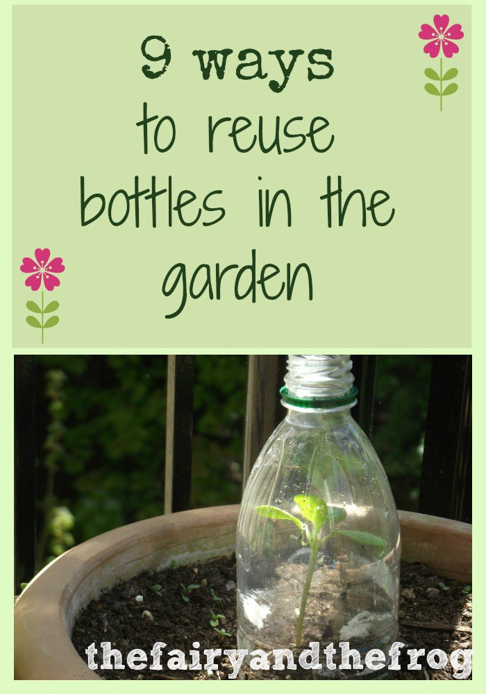 The fairy and the frog 9 ways to reuse bottles and - Ways to recycle glass bottles ...
