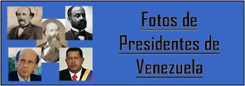 Fotos y Retratos de casi todos los Presidentes de Venezuela