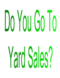 Do You Go To Yard Sales?