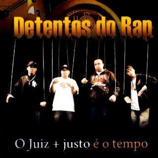 Detentos do Rap O Juiz + Justo é o Tempo 2011 Download