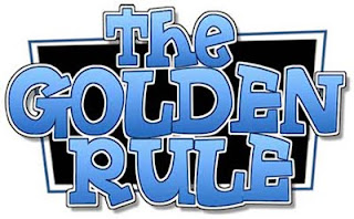 BUSINESS – THE GOLDEN RULE