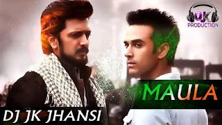 Maula-Bangistan-DJ-JK-JHANSI