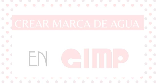 Hacer marca de agua para fotos en GIMP