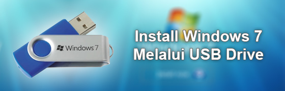 install windows 7 melalui USB installer