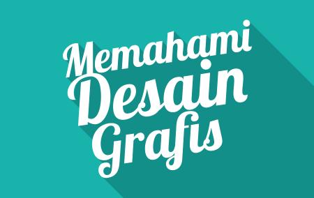 Memahami Desain Grafis
