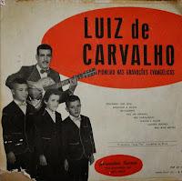 Luiz de Carvalho - O Primeiro LP Evang�lico no Brasil  1955