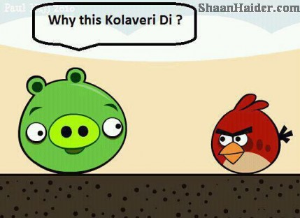 Why This Kolaveri Di + Angry Birds