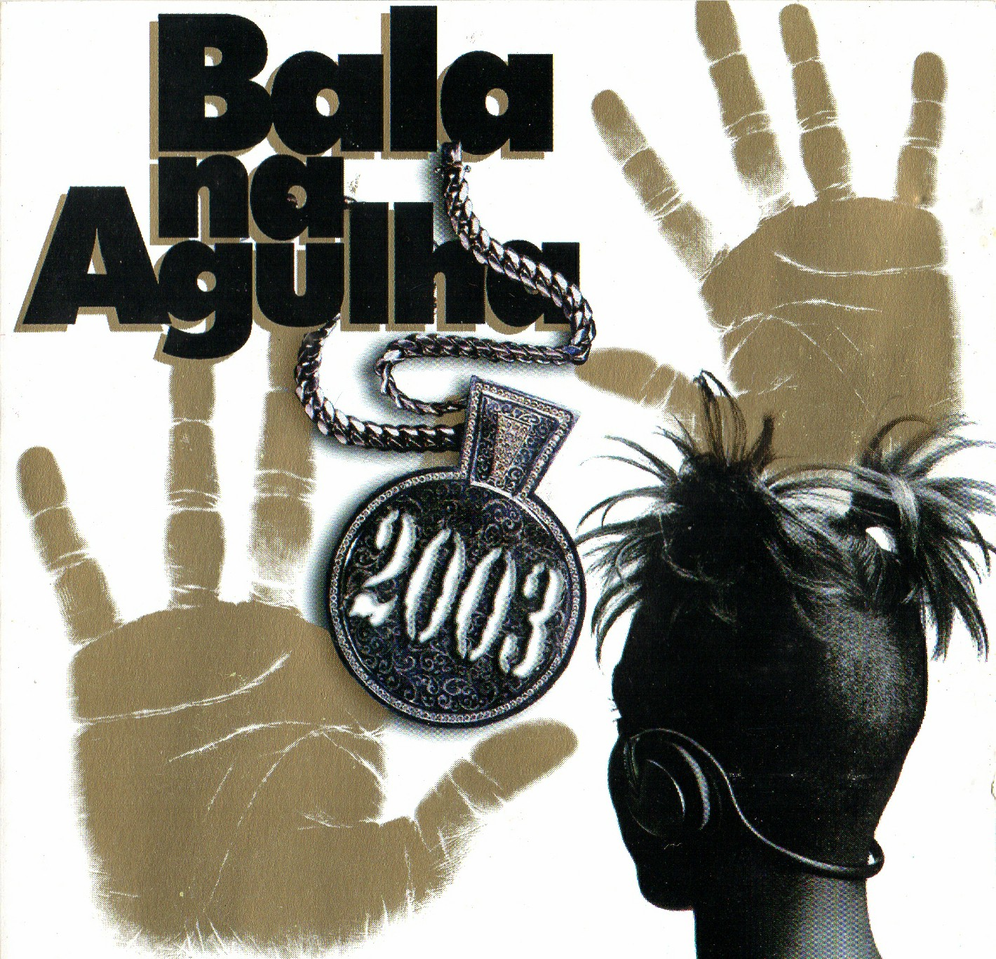 BALA NA AGULHA  2003