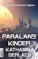 http://www.amazon.de/Paralans-Kinder-Katharina-Gerlach/dp/3956810147/ref=sr_1_1_twi_pap_2?ie=UTF8&qid=1453398643&sr=8-1&keywords=paralans+kinder
