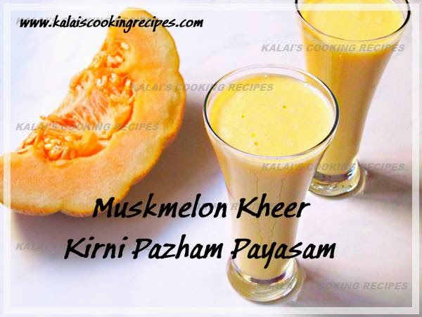 Muskmelon Fruit Kheer | Kirni Pazham Payasam - Summer Fruit Juice