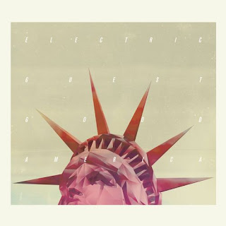 Electric Guest - Good America