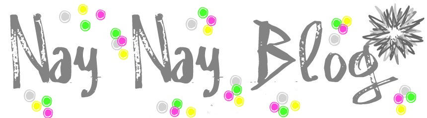 Nay Nay Blog
