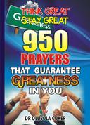 Think Great Stay Great: 950 Prayers that Guarantee in you