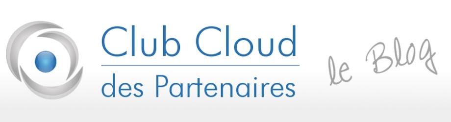 Club Cloud des Partenaires - Le Blog