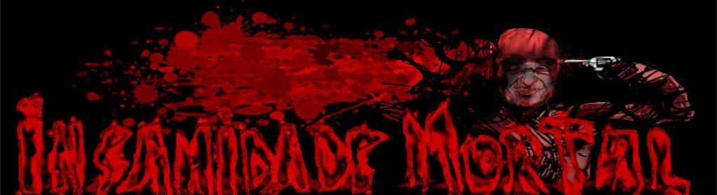 ...Insanidade Mortal~~