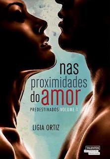 [Resenha] Nas proximidades do amor | Ligia Ortiz