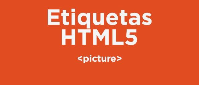Etiquetas HTML5: picture