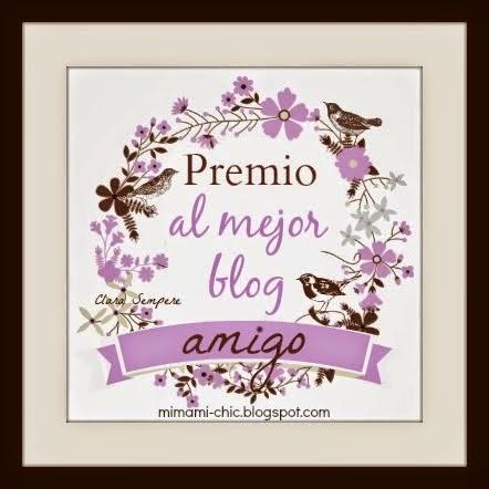 http://www.mimamichic.com/2014/02/premio-al-mejor-blog-amigo.html#.VNyrFPmG8dc