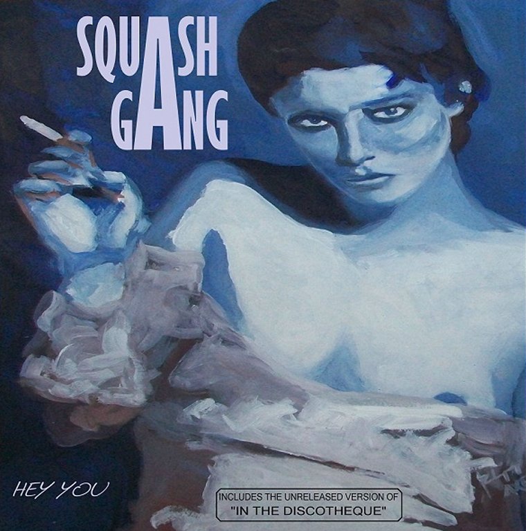 Squash Gang - Hey You (Whet's Coming Along) Maxi 2012