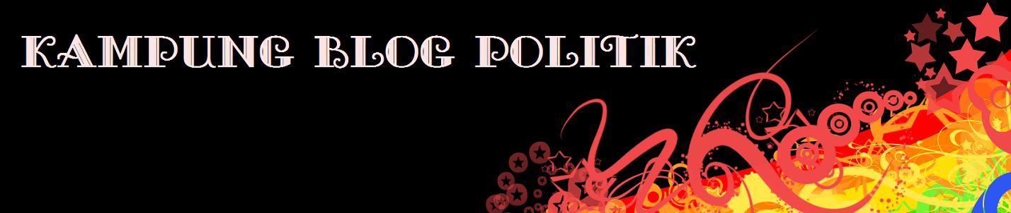 Kampung Blog Politik.