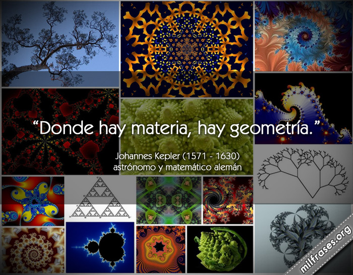 Donde hay materia, hay geometría. frases de Johannes Kepler científico, astrónomo y matemático alemán