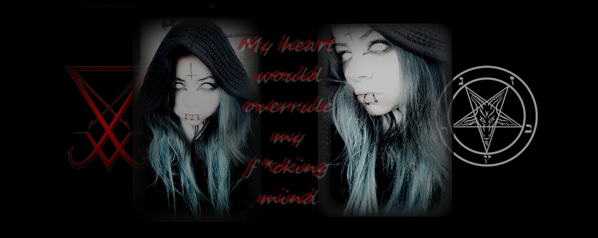 My heart would overrule my fu*king mind.