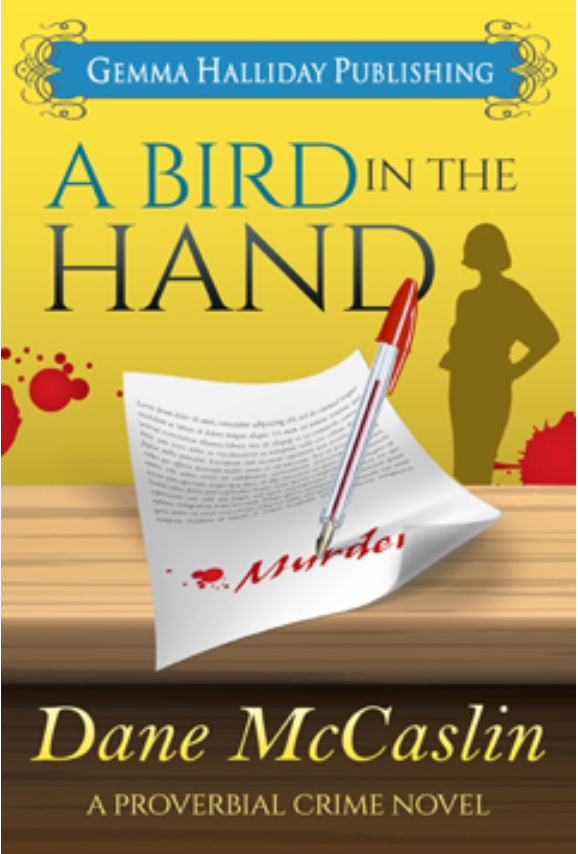 Check Out Danes Recent Guest Post For A Peek At An Excerpt Of Bird In The Hand If You Just Cant Wait To Read Whole Thing Can Pick It