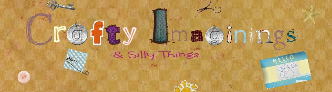 Crafty Imaginings &amp; Silly Things
