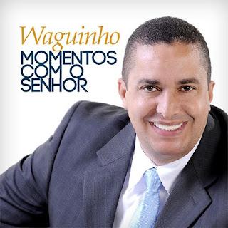 Download Waguinho e Thalles Roberto - Momentos Com o Senhor