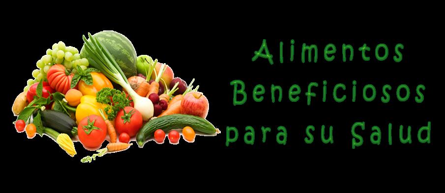 Alimentos beneficiosos para la salud.